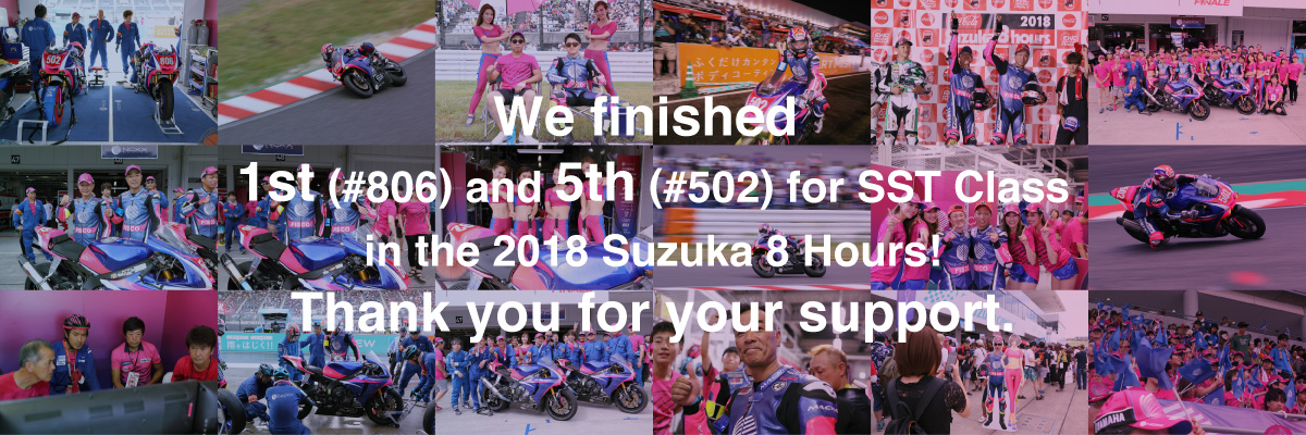 We finished 1st (#806) and 5th (#502) for SST Class in the 2018 Suzuka 8 Hours! Thank you for your support.